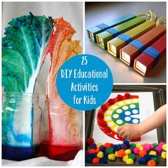 25 DIY Educational Activities for Kids. A lot of these would be fun to do in the classroom for younger kids!