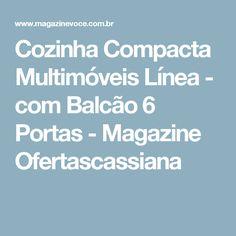 Cozinha Compacta Multimóveis Línea - com Balcão 6 Portas - Magazine Ofertascassiana