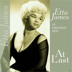 19 Greatest Hits-At Last I love Etta James. I'd love to have any album of hers, but the Greatest Hits seems like the best choice. Rhythm And Blues, Jazz Blues, Blues Music, Celebrity Deaths, Vinyl Labels, Lp Vinyl, Vinyl Records, Greatest Hits, American Singers