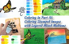 Coloring In: Stamped Images with Layered Mixed Mediums FREE eArticle looks at coloring in stamped images using layered art mediums, including watercolor markers, alcohol ink markers, watercolor paint, acrylic paint, colored pencils, chalk, stamp ink, pastels and wax crayons. Using more than one art medium can help you build richer color and often gets your coloring done more quickly!