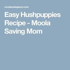 Easy Hushpuppies Recipe - Moola Saving Mom