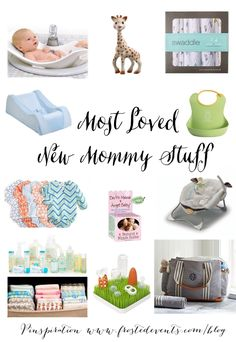 Most Loved New Mommy Stuff-  List of all the essentials  new mommies need-- baby registry items with the most top-rated reviews.