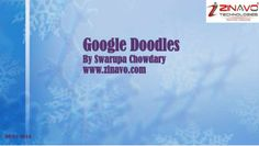 Zinavo Technologies - About Google Doodles by Swarupa Chowdhary via slideshare