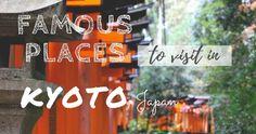 KYOTO, Japan #kyoto #japan #travelguide #arashiyama #kiyomizudera #fushimiinari #inari #2daysinkyoto #3daysinkyoto #onedaypasskyoto