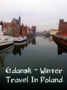 Gdansk - Winter Travel in Poland - Migrating Miss Gdansk is in the north of Poland on the Baltic Sea. A cold but beautiful choice for a weekend away in winter. This city has history, affordable accommodation and food plus beautiful streets to get lost in.