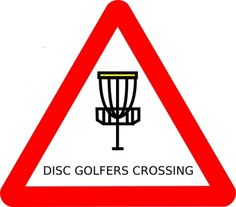 Sings like this should be at local disc golf courses where there are multiple uses. Many people don't know what disc golf is or what disc golfers are doing, so they continue to walk and are sometimes in harms way. The more education, the better!