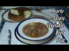 Cooking From Scratch:  Hearty, Savory Vegetable Beef Soup