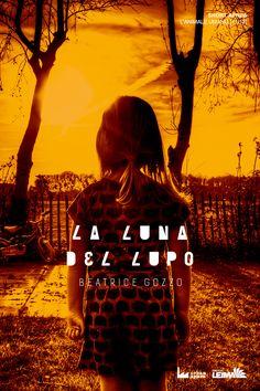 AUTORE: Beatrice Gozzo  TITOLO: La Luna del Lupo – L'Animale Umano: 11  CO-EDIZIONE: Leima  GENERE: Horror  ANNO: 2016  PREZZO: Gratis  FORMATO: .pdf  ISBN: 9788894042030