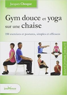 Gym douce et yoga sur une chaise jacques for Abdos assis sur une chaise