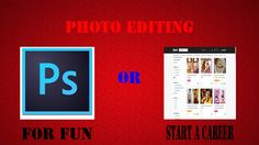 Photo Editing: For Fun or Start a Career Online Photo Editing, Career, Fun, Carrera, Freshman Year, Funny