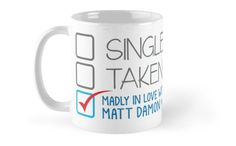 SINGLE TAKEN Madly in love with Matt Damon Mugs