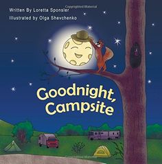 Goodnight, Campsite: (A children's Book on Camping Featuring RVs, Travel Trailers, Fifth-Wheels, Pop-UPs and Other Camper Options.) by Loretta Sponsler: CreateSpace Independent Publishing Platform 9781517292966 Paperback - Books Express <br> Camping Activities For Kids, Camping With Kids, Go Camping, Indoor Camping, Backyard Camping, Summer Activities, Preschool Activities, Camping Books, Camping Theme