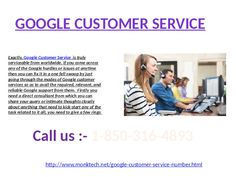 Google Customer Service is what all you want to know? @1-850-316-4893 Yes, it is so. Google Customer Service is what all you need to know at USA when you are encountering any of the Google issues/hurdles and from anywhere. By which you can get the benefits that are given below:  Unlimited, reliable, freebie, and relevant Google customer services you can be obtained at anywhere.  The best solution/answer at the very first trunk call. If you want to experience any of the above-mentioned…