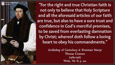 Thomas Cranmer - Trust God's promises in Christ. Thomas Cranmer, Let Us Pray, Praying To God, Good Deeds, Days Of Our Lives, Gods Promises, Christian Faith, Trust God, Christianity