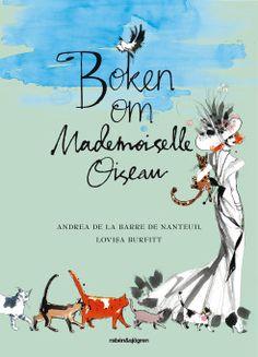 Boken om Mademoiselle Oiseau av Andrea de la Barre de Nanteuil och Lovisa Burfitt