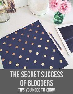 The Secret Success of Bloggers - Helpful tips on how to stand out from the crowd and grow a lasting business