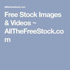 Free Stock Images & Videos ~ AllTheFreeStock.com Free Stock Image Sites, Web Design Tools, Free Graphics, Videos, Studios, Fonts, Geek, Free Images, Designer Fonts