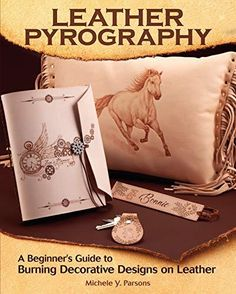 Leather Pyrography: A Beginner's Guide to Burning Decorative Designs on Leather (Fox Chapel Publishing) 6 Projects, Step-by-Step Instructions, & Essential Information for Using Pens on Leather vs Wood Wood Burning Tips, Wood Burning Techniques, Wood Burning Crafts, Wood Burning Patterns, Pyrography Tools, Pyrography Designs, Pyrography Patterns, Shading Techniques, Leather Company