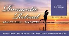 Awaken Your Senses. Win a 5 Night Stay for 2 adults at the Grand Oasis Sens in Cancun, Mexico #OasisRomanticRetreat