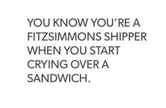 I WAS THINKING SOMETHING SIMILAR TO THAT RIGHT AFTER I WATCHED THAT SCENE! You know FitzSimmons is your OTP when you get excited that one half gave the other half A SANDWICH.