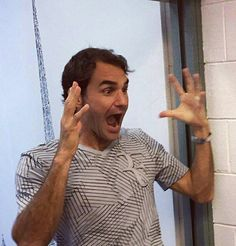 That would be my expression if I was to ever see Roger Federer