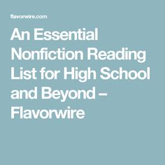 An Essential Nonfiction Reading List for High School and Beyond – Flavorwire