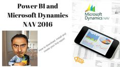 Power BI and Microsoft Dynamics NAV 2016 How to download, install and cr...