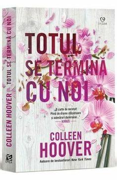"Rezultate pentru ""totul se termina cu noi"" in - elefant. It Ends With Us, Colleen Hoover, Alan Watts, New York Times, Dallas, Marie, Drama, Cover, Books"