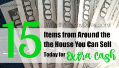 Things from around the house you can sell for extra cash....part of my series on things you can sell for extra cash including DIY crafts!