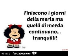 Vignette su Mafalda per Whatsapp - WhatsApp Web - Whatsappare, Smile Quotes, Funny Quotes, Feelings Words, My Philosophy, Funny Times, Just Smile, Good Mood, Vignettes, Quotations