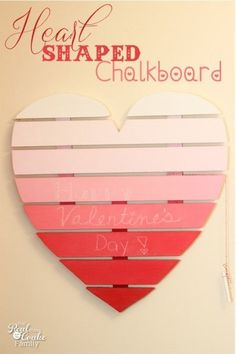 Heart Shaped Chalkboard + MORE Valentine Decoration Ideas