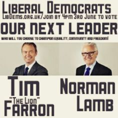 """Liberal Democrat leadership election contest between Tim """"The Lion"""" Farron and Norman Lamb.  Following the agreement of the Federal Executive and the Liberal Democrats' returning officer, the timetable below has been set out ahead of the election of a new leader.  Nominations close 4pm on the 3rdof June 2015  Ballot papers sent out 24thof June 2015  Ballot papers to count must be back by 15thof July 2015  Counted out & victor declared! 16thof July  Tags: #LibDems #TimFarronMP…"""