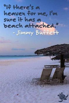 """""""If there's a heaven for me, I'm sure it has a beach attached."""" – Jimmy Buffett Heaven Quote ✭ Beach Quotes by @wfpblogs for www.wfpcc.com"""