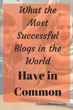 What the Most Successful Blogs in the World Have in Common via /corinneck/