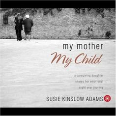 Listen to my interview with Susie Kinslow Adams, author of My Mother My Child