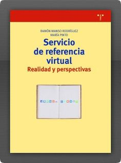 Servicio de referencia virtual : realidad y perspectivas / Ramón Manso Rodríguez, María Pinto.(2014)