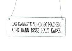 DAS KANNSTE SO  MACHEN Dekoschild Shabby Vintage von DÖRPKIND auf www.doerpkind.de