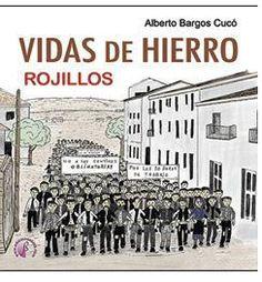 """Patrimonio Industrial Arquitectónico: Libro """"Vidas de hierro. Rojilllos"""""""