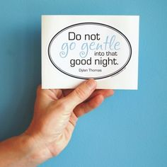 do not go gentle Dylan Thomas sticker by BookFiend on Etsy, $3.00