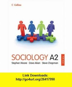 Sociology A2 for Aqa (Collins A Level Sociology) (9780007288441) Stephen Moore , ISBN-10: 0007288441  , ISBN-13: 978-0007288441 ,  , tutorials , pdf , ebook , torrent , downloads , rapidshare , filesonic , hotfile , megaupload , fileserve