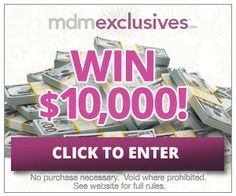 Now it's your turn. Click here to sign up for MDM's Recipe of The Day! You will be automatically entered in MDM's exclusive $10,000 sweepstakes!