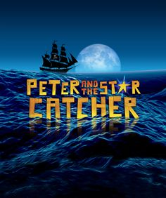 Peter and the Starcatcher - Adrienne Arsht Center for Performing Arts