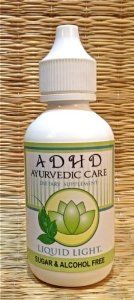 ADHD Ayurvedic Care.2 Oz. Supports Strong, Calm Mental and Emotional Responses. Adhd / Add Nervousness, Restlessness, Calming by Liquid Light. $14.95. Free shipping orders over $25.00 on Amazon site.. Calming, ADD Support herbal formula.. Totally kid safe.  Vegan Formula.. 14 day 3 stage herbal process, Base of Kosher Glycerine and distilled water base.. NO:  alcohol, sugar, salt, starch, yeast, wheat, gluten, soy, milk, egg or preservatives.. Designed to help your child ...