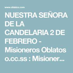 NUESTRA SEÑORA DE LA CANDELARIA 2 DE FEBRERO - Misioneros Oblatos o.cc.ss         :        Misioneros Oblatos o.cc.ss