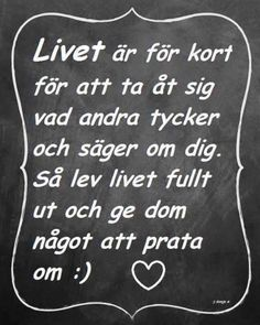 Livet citat Cool Words, Wise Words, Learn Swedish, Silly Me, Proverbs Quotes, Different Quotes, Pep Talks, Meaning Of Life, Romantic Quotes