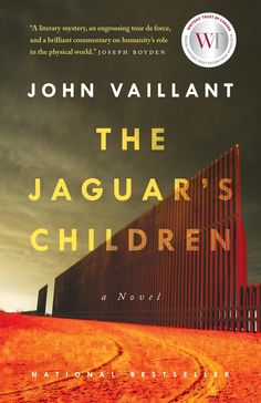 The Jaguar's Children: A novel by John Vaillant. A Roger's Writers' Trust nominee. Book Club List, Book Lists, Jaguar, American Code, The Constant Gardener, Book Reviews For Kids, Fiction Novels, Book Suggestions, First Names