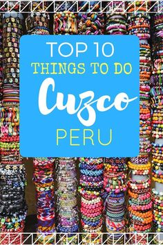 Heading to Cuzco, Peru to learn about the land of the Incas or to visit Machu Picchu ? Then check out the top 10 things to do there!