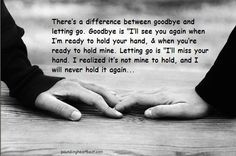 goodbye and letting go both hurt