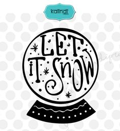 Snow Globe svg, Let it snow, Hand lettering, Christmas svg, Christmas quote svg, Christmas dxf, Funny Christmas, Christmas kids svg. cr101 by KalindiPrints on Etsy