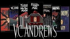V.C. Andrews - books I like to read.